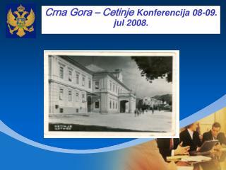 Crna Gora   Cetinje Konferencija 08-09. jul 2008.