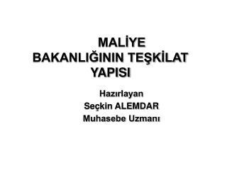 MALIYE BAKANLIGININ TESKILAT YAPISI