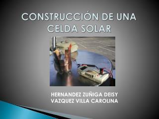 CONSTRUCCI N DE UNA CELDA SOLAR