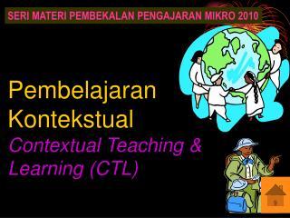 Pembelajaran Kontekstual Contextual Teaching  Learning CTL