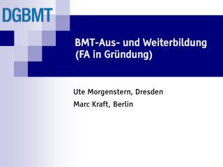BMT-Aus- und Weiterbildung FA in Gr ndung