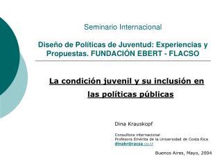 Seminario Internacional  Dise o de Pol ticas de Juventud: Experiencias y Propuestas. FUNDACI N EBERT - FLACSO