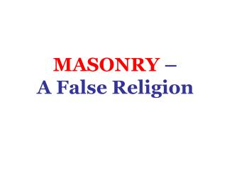 MASONRY    A False Religion