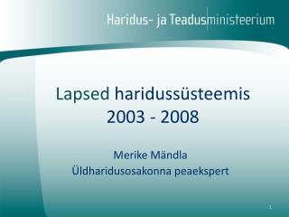 Lapsed hariduss steemis 2003 - 2008