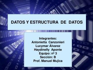 DATOS Y ESTRUCTURA  DE  DATOS
