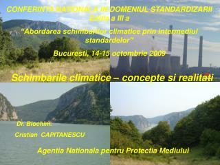 CONFERINTA NATIONALA IN DOMENIUL STANDARDIZARII Editia a III a  Abordarea schimbarilor climatice prin intermediul standa