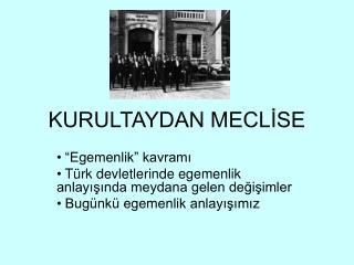 KURULTAYDAN MECLISE