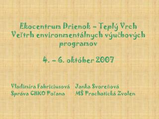 Ekocentrum Drienok   Tepl  Vrch Veltrh environment lnych v ucbov ch programov  4.   6. okt ber 2007