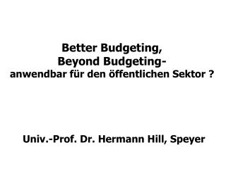 Better Budgeting, Beyond Budgeting- anwendbar f r den  ffentlichen Sektor