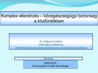 Dr. Fadgyas Erzs bet  kist rs gi tisztifoorvos   NTSZ Balatonf redi, Balatonalm di,Tapolcai, S megi Kist rs gi Int zete