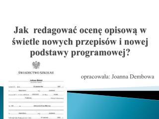 Jak  redagowac ocene opisowa w swietle nowych przepis w i nowej podstawy programowej