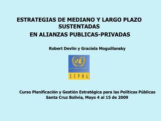 ESTRATEGIAS DE MEDIANO Y LARGO PLAZO SUSTENTADAS  EN ALIANZAS PUBLICAS-PRIVADAS