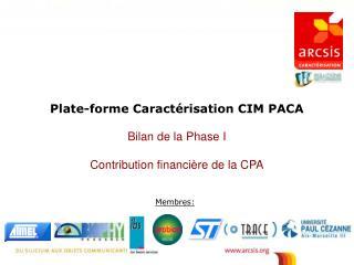 Bilan de la Phase I  Contribution financi re de la CPA