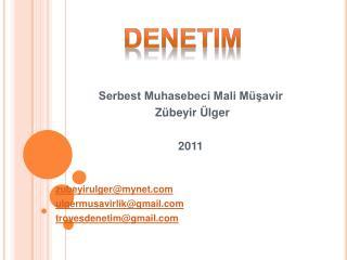 Serbest Muhasebeci Mali M savir  Z beyir  lger  2011   zubeyirulgermynet ulgermusavirlikgmail troyesdenetimgmail