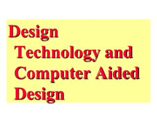 Design Technology and Computer Aided Design