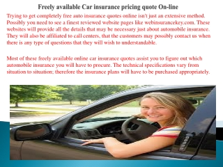 Freely available Car insurance pricing quote On-line