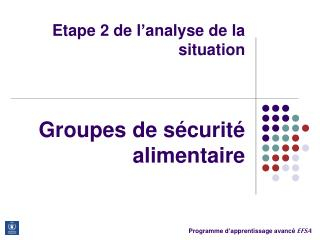 Etape 2 de l analyse de la situation     Groupes de s curit  alimentaire