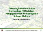 Teknologi Maklumat dan Komunikasi ICT dalam Pengajaran dan Pembelajaran Bahasa Melayu