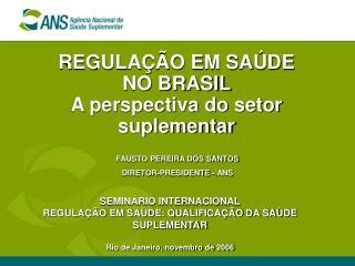 REGULA  O EM SA DE  NO BRASIL  A perspectiva do setor suplementar