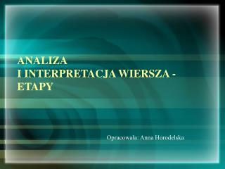 ANALIZA  I INTERPRETACJA WIERSZA - ETAPY