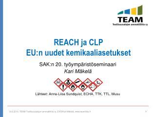REACH ja CLP EU:n uudet kemikaaliasetukset