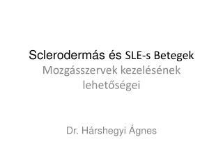 Scleroderm s  s SLE-s Betegek Mozg sszervek kezel s nek lehetos gei