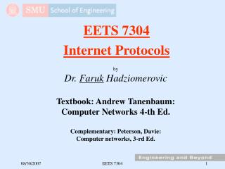 By Dr. Faruk Hadziomerovic  Textbook: Andrew Tanenbaum: Computer Networks 4-th Ed.  Complementary: Peterson, Davie:  Com