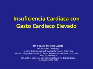 Insuficiencia Cardiaca con Gasto Cardiaco Elevado