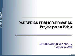 PARCERIAS P BLICO-PRIVADAS Projeto para a Bahia