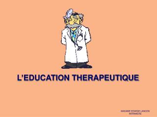 L EDUCATION THERAPEUTIQUE
