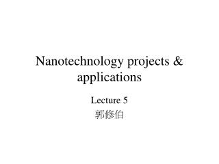 Nanotechnology projects  applications