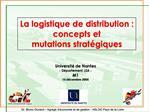 La logistique de distribution : concepts et  mutations strat giques