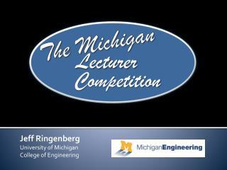 Jeff Ringenberg University of Michigan College of Engineering