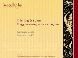 Phishing  s spam Magyarorsz gon  s a vil gban
