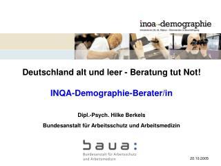 Deutschland alt und leer - Beratung tut Not   INQA-Demographie-Berater