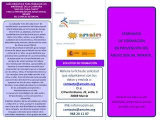 SEMINARIO  DE FORMACI N  EN PREVENCI N DEL ABUSO SEXUAL INFANTIL.        Detr s de una ni a o un ni o maltratados siempr