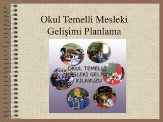 Okul Temelli Mesleki Gelisimi Planlama