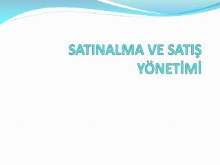 SATINALMA VE SATIS Y NETIMI