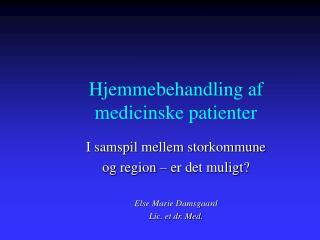 Hjemmebehandling af medicinske patienter