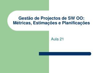 Gest o de Projectos de SW OO: M tricas, Estima  es e Planifica  es