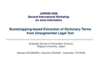 Graduate School of Information Science, Nagoya University, Japan  Masato HAGIWARA, Yasuhiro OGAWA, Katsuhiko TOYAMA