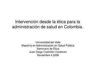 Intervenci n desde la  tica para la administraci n de salud en Colombia.