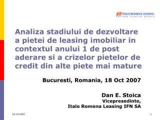 Analiza stadiului de dezvoltare a pietei de leasing imobiliar in contextul anului 1 de post aderare si a crizelor pietel