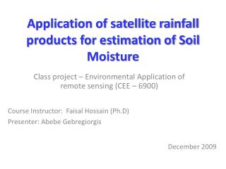 Application of satellite rainfall products for estimation of Soil Moisture