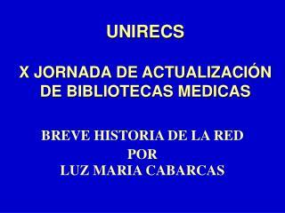 UNIRECS   X JORNADA DE ACTUALIZACI N  DE BIBLIOTECAS MEDICAS