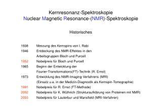 Kernresonanz-Spektroskopie Nuclear Magnetic Resonance-NMR-Spektroskopie