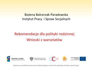 Bozena Balcerzak-Paradowska Instytut Pracy  i Spraw Socjalnych