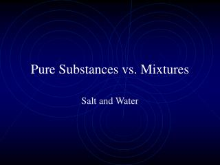 Pure Substances vs. Mixtures