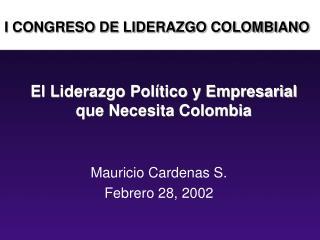 El Liderazgo Pol tico y Empresarial que Necesita Colombia