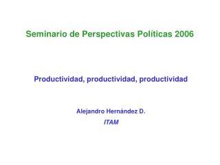 Seminario de Perspectivas Pol ticas 2006